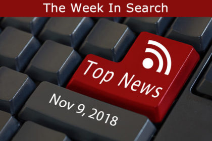The Week In Search & SEO: November 9, 2018